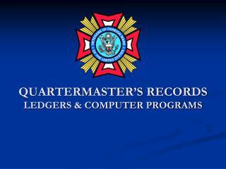 QUARTERMASTER'S RECORDS LEDGERS & COMPUTER PROGRAMS