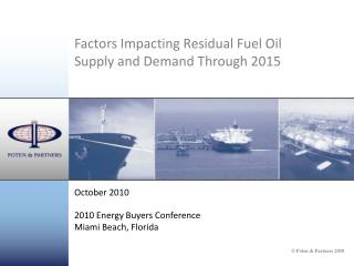 Factors Impacting Residual Fuel Oil  Supply and Demand Through 2015