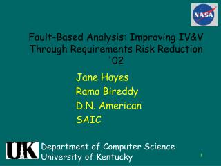 Fault-Based Analysis: Improving IV&V Through Requirements Risk Reduction '02