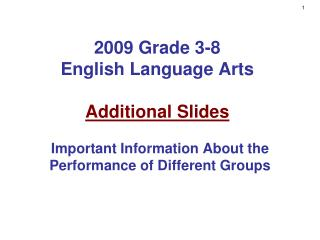 2009 Grade 3-8 English Language Arts Additional Slides
