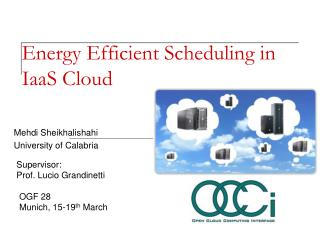 Energy Efficient Scheduling in IaaS Cloud