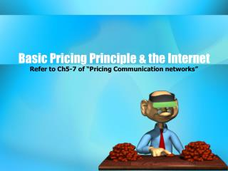 Basic Pricing Principle & the Internet