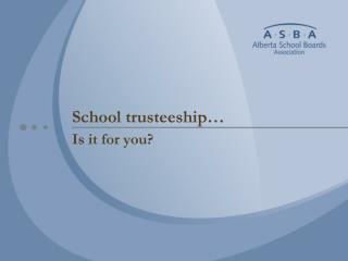 School trusteeship…