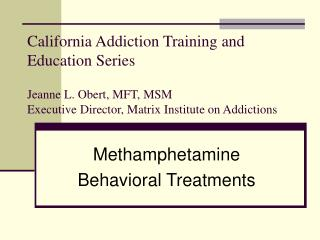 Methamphetamine Behavioral Treatments
