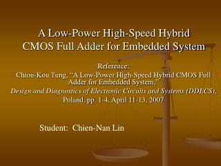 A Low-Power High-Speed Hybrid CMOS Full Adder for Embedded System