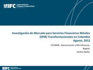 FELABAN - Bancarización y Microfinanzas  Bogotá Sandra  Abella