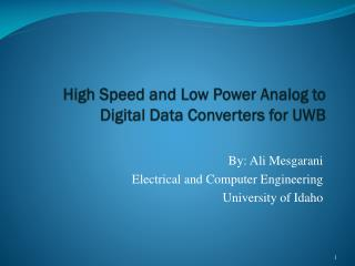 High Speed and Low Power Analog to Digital Data Converters for UWB