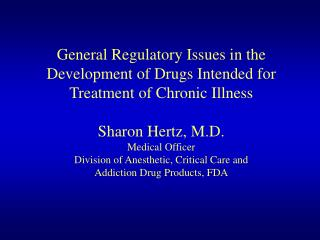 General Regulatory Issues in the Development of Drugs Intended for Treatment of Chronic Illness