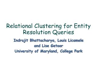 Relational Clustering for Entity Resolution Queries
