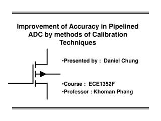 Improvement of Accuracy in Pipelined ADC by methods of Calibration Techniques