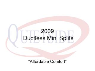 2009  Ductless Mini Splits