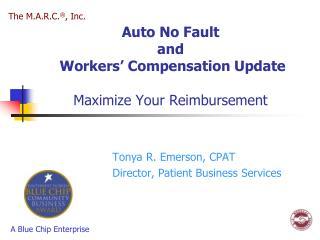 Auto No Fault  and  Workers' Compensation Update Maximize Your Reimbursement