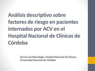 Servicio  de  Neurología - Hospital  Nacional  de  Clínicas - Universidad  Nacional  de Córdoba