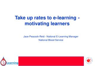 Take up rates to e-learning - motivating learners