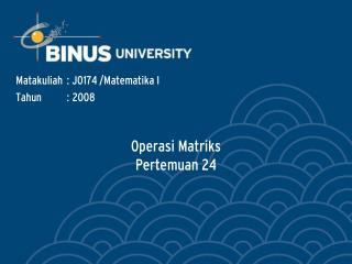 Operasi Matriks Pertemuan 24