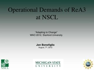 Operational Demands of ReA3 at NSCL