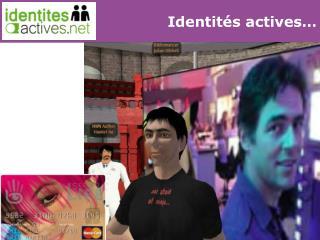 Identités actives…