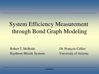System Efficiency Measurement  through Bond Graph Modeling
