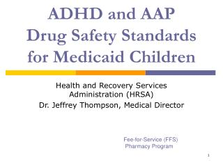 ADHD and AAP  Drug Safety Standards for Medicaid Children