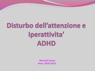 Disturbo dell�attenzione e Iperattivita� ADHD
