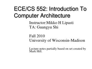 ECE/CS 552: Introduction To Computer Architecture