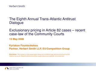 15 May 2008 Kyriakos Fountoukakos Partner, Herbert Smith LLP, EU/Competition Group