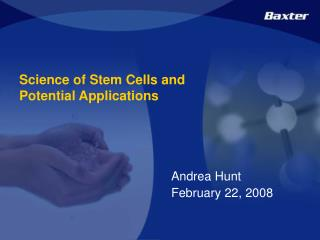 Science of Stem Cells and Potential Applications