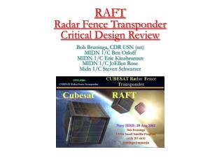 RAFT Radar Fence Transponder Critical Design Review