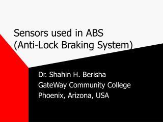 Sensors used in ABS  Anti-Lock Braking System