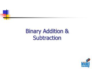 Binary Addition & Subtraction