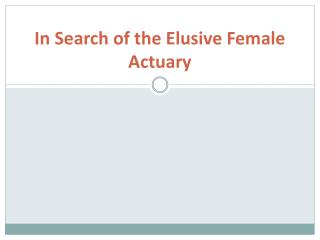 In Search of the Elusive Female Actuary