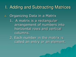 I.  Adding and Subtracting Matrices