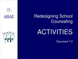 Redesigning School Counseling ACTIVITIES Document 7.4