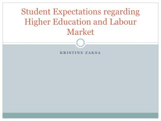 Student Expectations regarding Higher Education and Labour Market