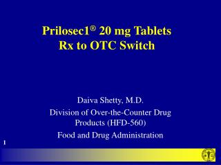 Prilosec1 ®  20 mg Tablets Rx to OTC Switch