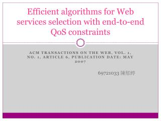 Efficient algorithms for Web services selection with end-to-end  QoS  constraints