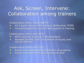 Ask, Screen, Intervene: Collaboration among trainers