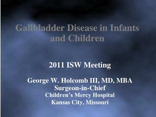 Gallbladder Disease in Infants and Children