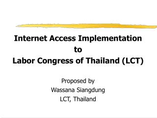 Internet Access Implementation  to  Labor Congress of Thailand (LCT) Proposed by
