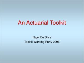 An Actuarial Toolkit