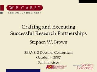 Crafting and Executing  Successful Research Partnerships