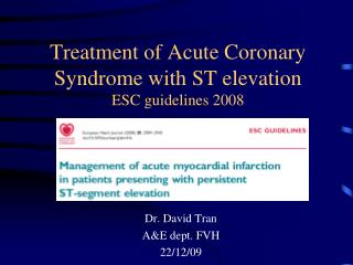 Treatment of Acute Coronary Syndrome with ST elevation ESC guidelines 2008