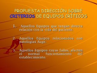 PROPUESTA DIRECCIÓN SOBRE CRITERIOS  DE EQUIPOS CRÍTICOS