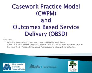 Casework Practice Model (CWPM) and  Outcomes Based Service Delivery (OBSD)