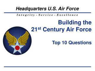 Building the  21 st  Century Air Force Top 10 Questions