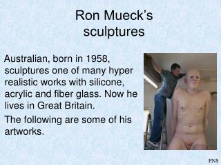 Ron Mueck's sculptures