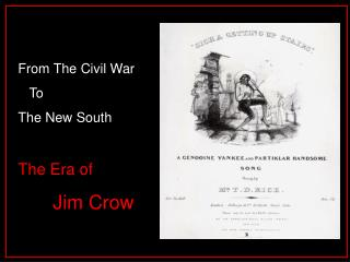 From The Civil War     To  The New South The Era of  Jim Crow