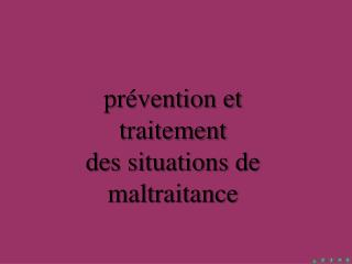 prévention et traitement des situations de maltraitance