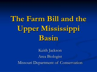 The Farm Bill and the  Upper Mississippi Basin