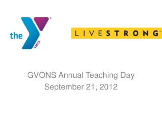 GVONS Annual Teaching Day September 21, 2012